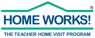 HOME WORKS! The Teacher Home Visit Program
